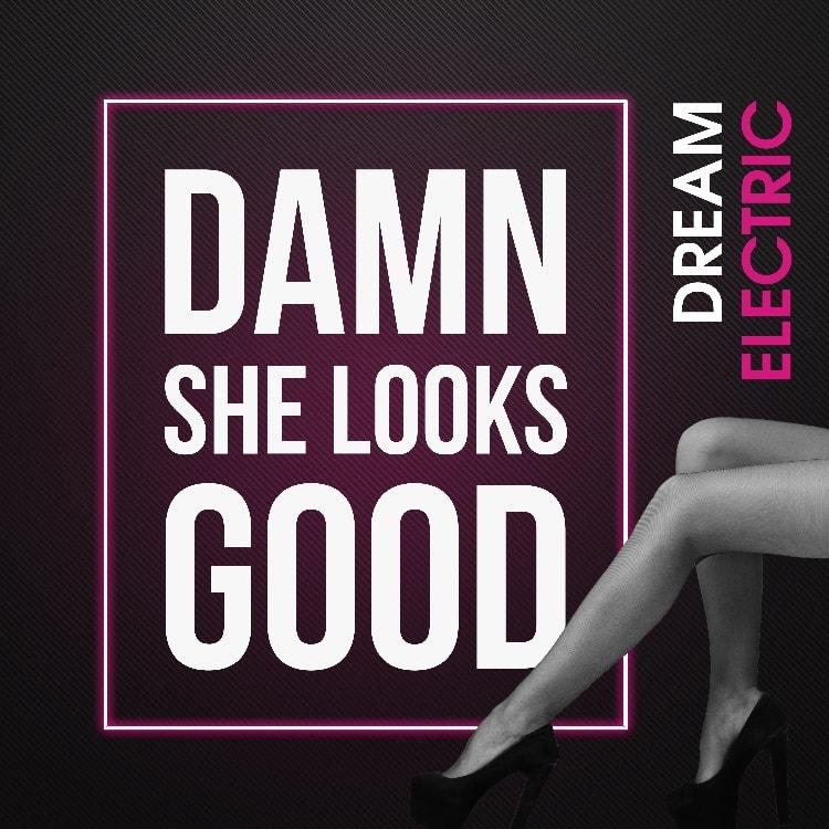 dreamelecric - damn she looks good cover-min